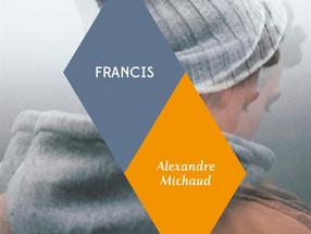 Francis d'Alexandre Michaud : de désoeuvrement et de rêve