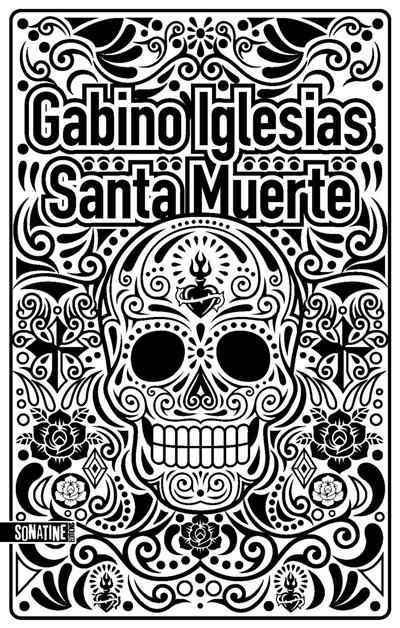 Cliquez sur l'imagine pour acheter Santa Muerte, Gabino Iglesias, Sonatine