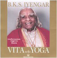 Vita Nello Yoga: Trasformazione, Saggezza, Libertà