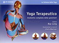 Yoga Terapeutico: Anatomia Completa Delle Posizioni