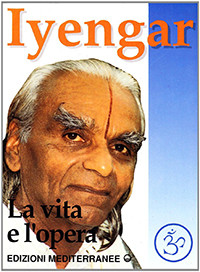 Iyengar: La Vita E L'opera