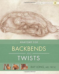 Yoga Mat Companion Vol. 3 Anatomy For Backbends And Twist