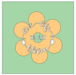 Flower- live life in full bloom circle.J