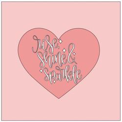 Heart- rise shine and sparkle.JPG