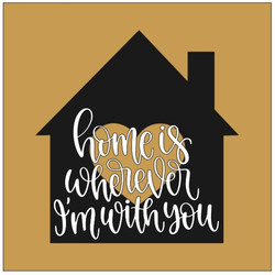 House- home is wherever I'm with you.JPG