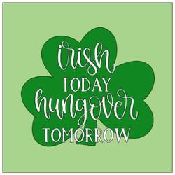 Shamrock- Irish today hungover tomorrow.