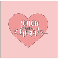 Heart- follow your heart.JPG