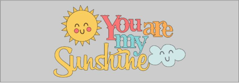 TP- you are my sunshine.JPG