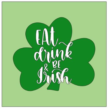 Shamrock- eat drink & be Irish.JPG