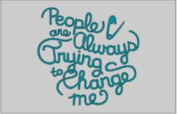 Sq Box- people trying to change me.JPG