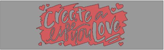 Tray- Create a life you love.JPG