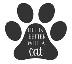 Paw Print- life is better with a cat.jpg