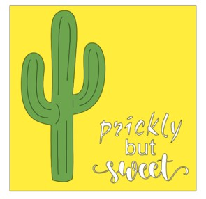 Cactus- prickly but sweet.jpg