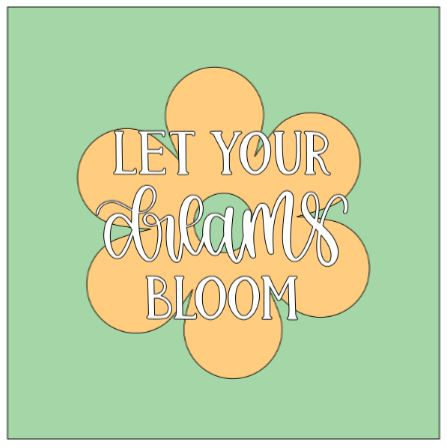 Flower- let your dreams bloom.JPG