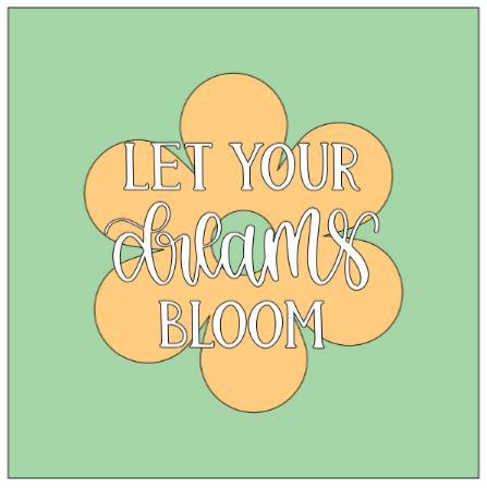 Flower- let your dreams bloom.JPG