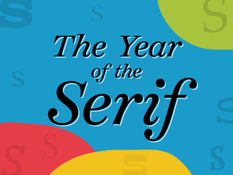 The Year of the Serif