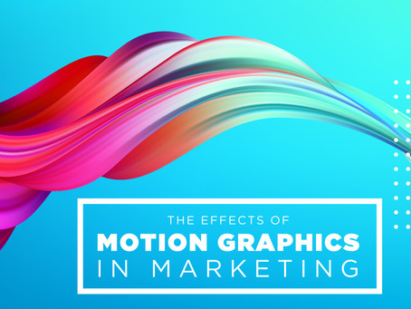 The Effects of Motion Graphics in Marketing