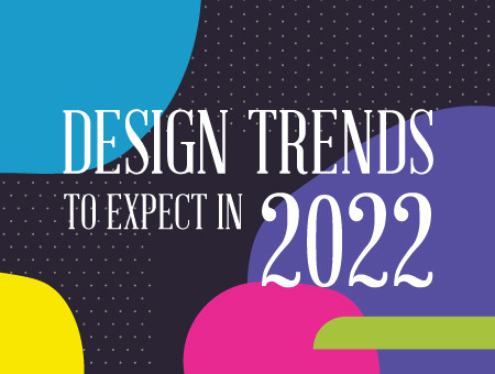 Graphic Design Trends to Expect in 2022