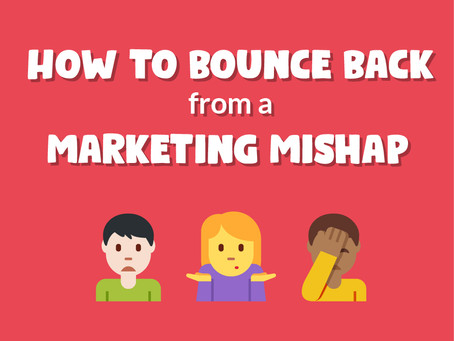 How to Bounce Back from a Marketing Mishap