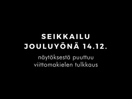 14.12. näytöksestä puuttuu tulkkaus