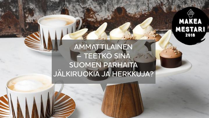 Jälkiruokakulttuuri hurjassa nousussa – Suomen ensimmäinen Makeamestari valitaan lokakuussa 2018