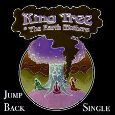 King Tree & The Earthmothers: Jump Back