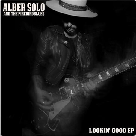 Alber Solo And The Firebird Blues - Lookin' Good EP (Album Review)