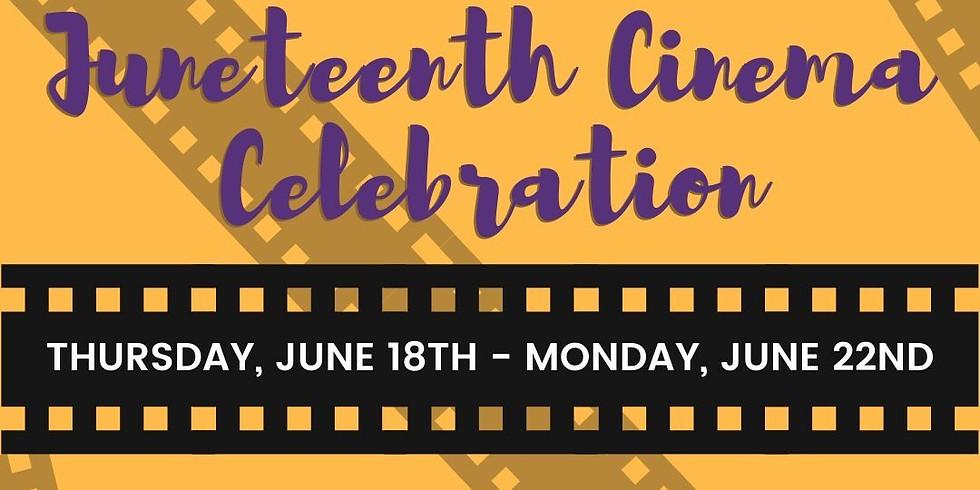 Inaugural Juneteenth Cinema Celebration