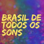Brasil De Todos Os Sons.jpeg