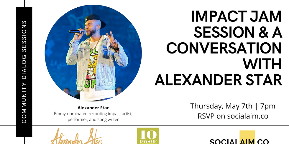 Impact Jam Session & A Conversation with Alexander Star