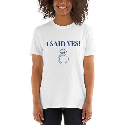 I Said Yes Short-Sleeve Unisex T-Shirt
