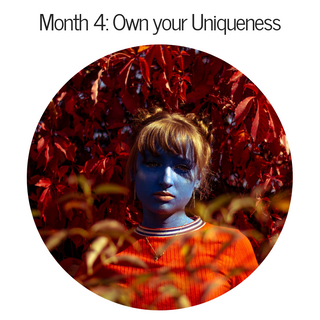 Month 4: Own Your Uniqueness