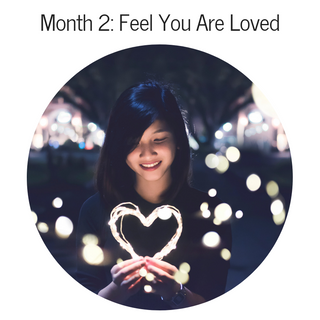 Month 2: Feel You Are Loved