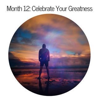 Month 12: Celebrate Your Greatness