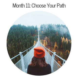Month 11: Choose Your Path