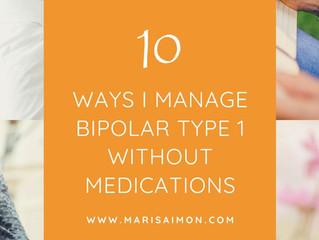 10 Ways I Manage Bipolar Disorder (type 1) without Medication