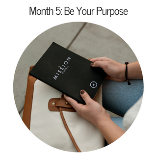 Month 5: Be Your Purpose