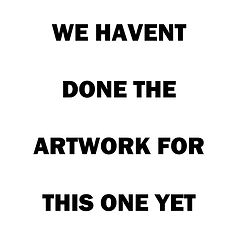 NO ARTWORK YET.jpg
