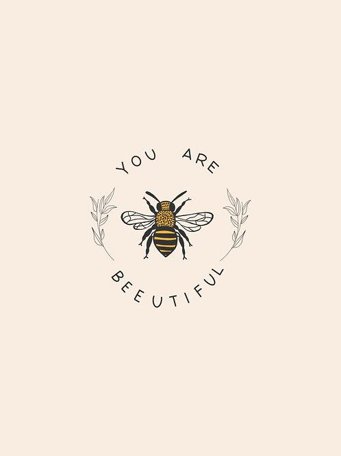 You Are Beeutiful