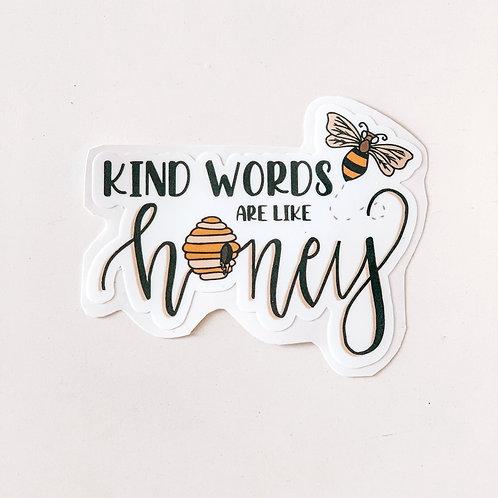 Kind Words Are Like Honey Sticker