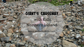 The Giant's Causeway with Kids