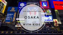 Osaka with Kids