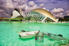 Valencia, Spain with Kids