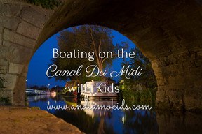 Boating on the Canal du Midi with Kids