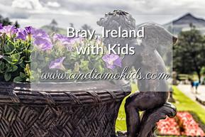 Bray, Ireland with Kids
