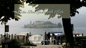 Orta San Giulio with Kids