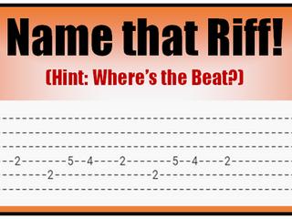Name that Riff! No Rhythm = No Music!