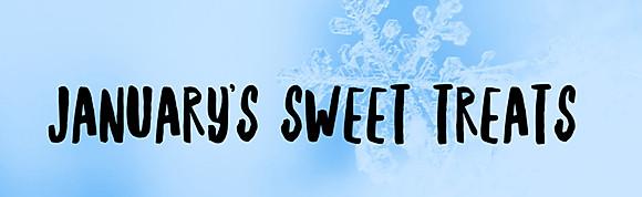 January Sweet Treat Offerings