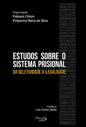 Estudos sobre o Sistema Prisional: da Seletividade à Ilegalidade