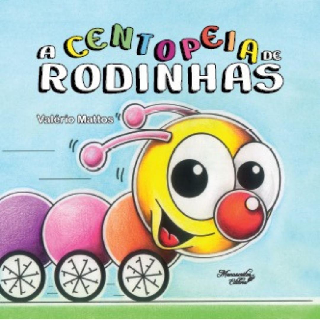 Lançamento Livro infantil A Centopeia de Rodinhas